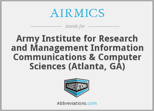 AIRMICS - Army Institute for Research and Management Information Communications & Computer Sciences (Atlanta, GA)
