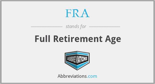 FRA - Full Retirement Age