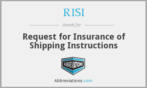 RISI - Request for Insurance of Shipping Instructions