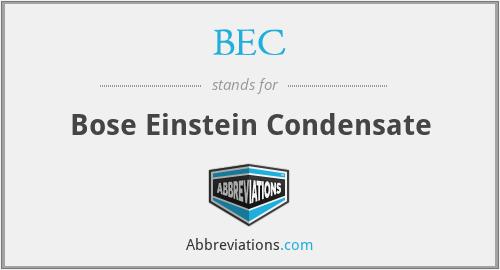BEC - Bose Einstein Condensate
