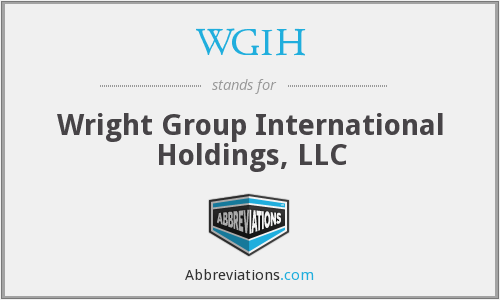 WGIH - Wright Group International Holdings, LLC