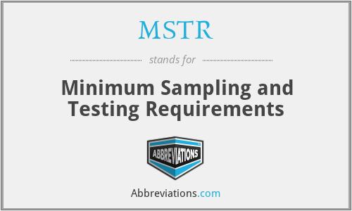 MSTR - Minimum Sampling and Testing Requirements