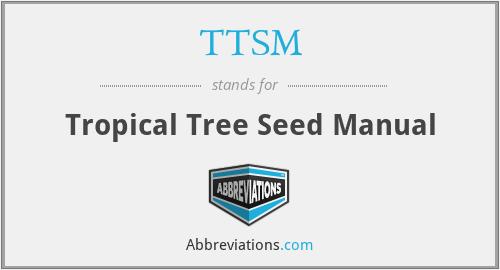 TTSM - Tropical Tree Seed Manual