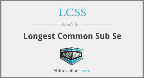 LCSS - Longest Common Sub Se