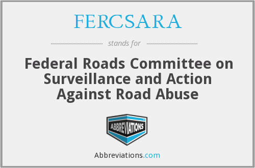 FERCSARA - Federal Roads Committee on Surveillance and Action Against Road Abuse
