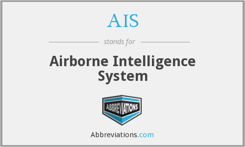 AIS - Airborne Intelligence System