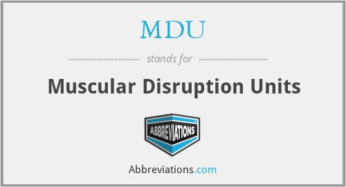 MDU - Muscular Disruption Units