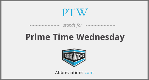 PTW - Prime Time Wednesday