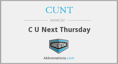 CUNT - C U Next Thursday