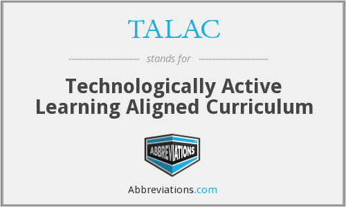 TALAC - Technologically Active Learning Aligned Curriculum
