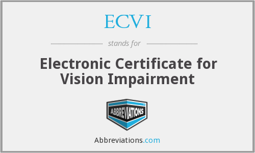 ECVI - Electronic Certificate for Vision Impairment