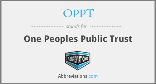 OPPT - One Peoples Public Trust