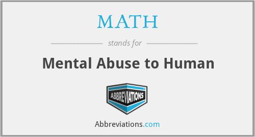 MATH - Mental Abuse to Human