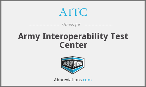 AITC - Army Interoperability Test Center