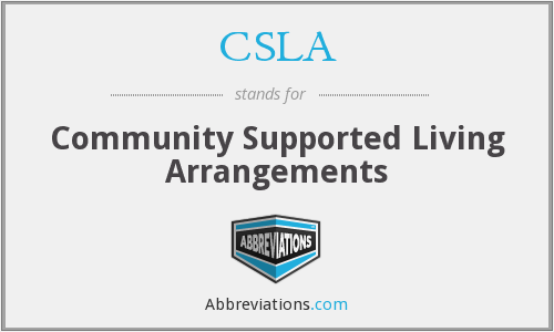 CSLA - Community Supported Living Arrangements
