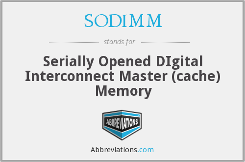 SODIMM - Serially Opened DIgital Interconnect Master (cache) Memory