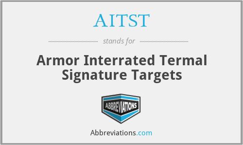 AITST - Armor Interrated Termal Signature Targets