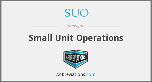SUO - Small Unit Operations