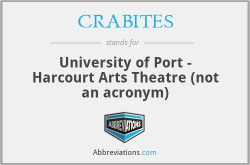 CRABITES - University of Port - Harcourt Arts Theatre (not an acronym)