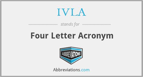 IVLA - Four Letter Acronym