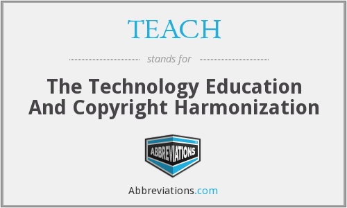 TEACH - The Technology Education And Copyright Harmonization
