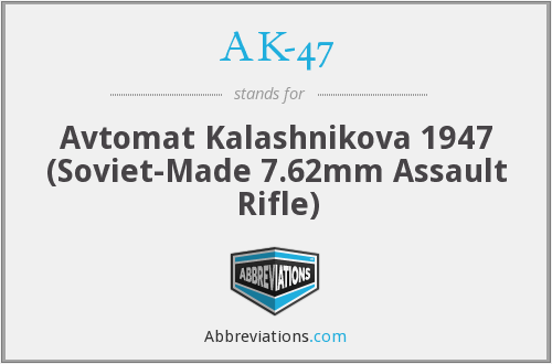 What does AK-47 stand for?