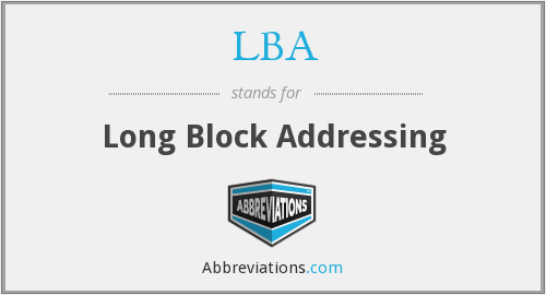 LBA - Long Block Addressing