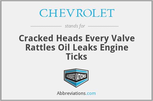 CHEVROLET - Cracked Heads Every Valve Rattles Oil Leaks Engine Ticks