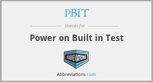 PBIT - Power on Built in Test