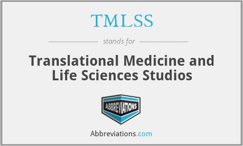 TMLSS - Translational Medicine and Life Sciences Studios