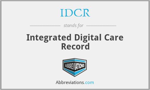 IDCR - Integrated Digital Care Record