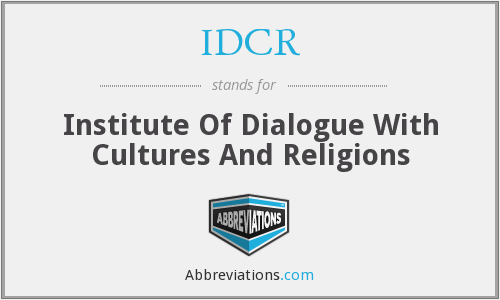 IDCR - Institute Of Dialogue With Cultures And Religions