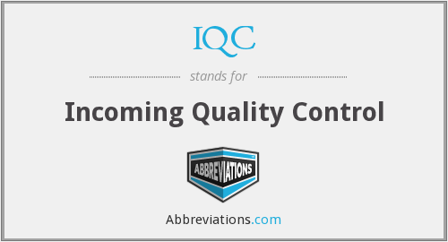What does IQC stand for?