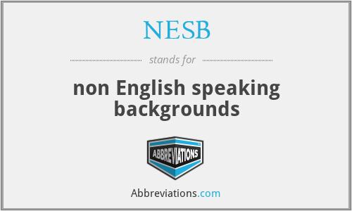 NESB - non English speaking backgrounds