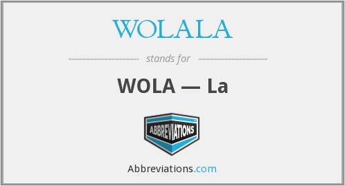 What does WOLALA stand for?