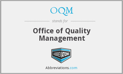 OQM - Office of Quality Management