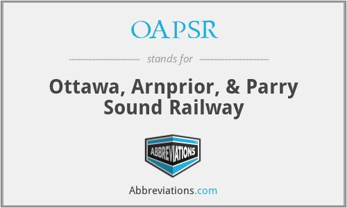 OAPSR - Ottawa, Arnprior, & Parry Sound Railway