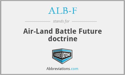 ALB-F - Air Land Battle Future (Doctrine)