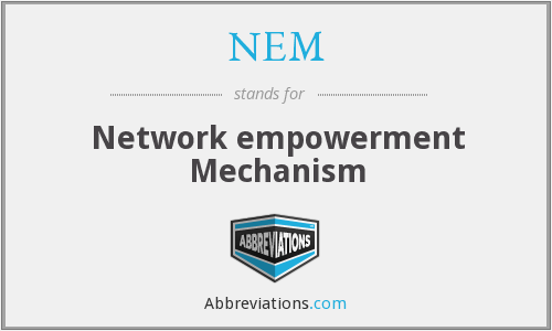 NEM - Network empowerment Mechanism