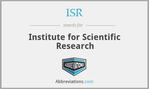 ISR - Institute for Scientific Research
