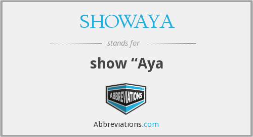 What does SHOWAYA stand for?