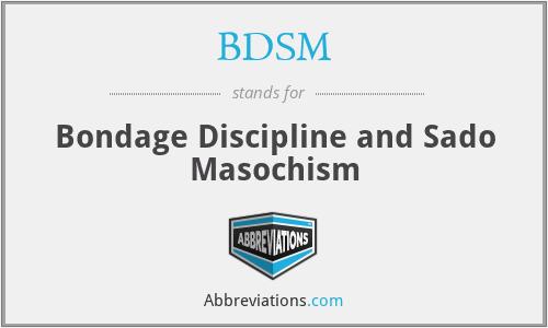 BDSM - Bondage Discipline and Sado Masochism