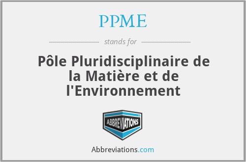 PPME - Pôle Pluridisciplinaire de la Matière et de l'Environnement