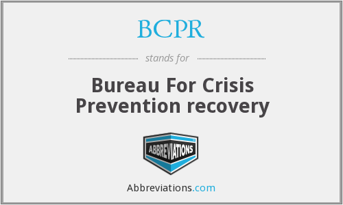 BCPR - Bureau For Crisis Prevention recovery