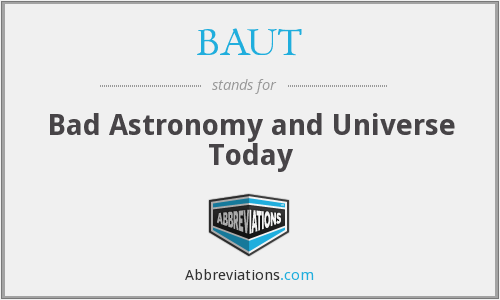 What does BAUT stand for?