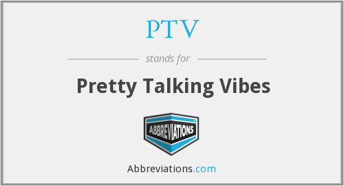 What does PTV stand for?