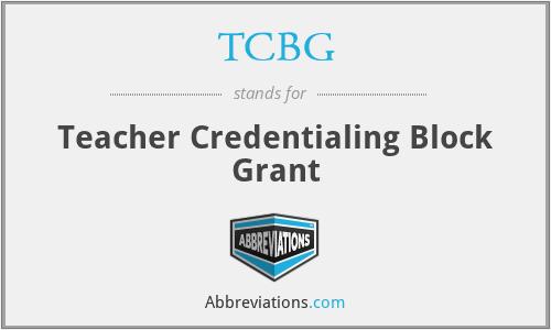 TCBG - Teacher Credentialing Block Grant