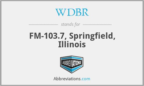 WDBR - FM-103.7, Springfield, Illinois