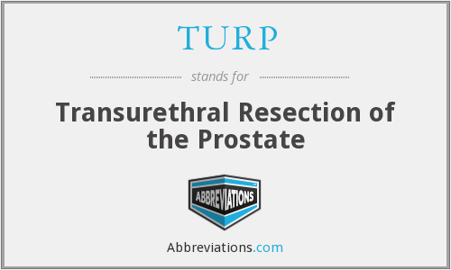 TURP - Transurethral Resection of the Prostate