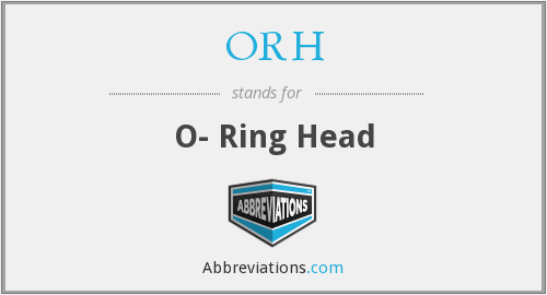 ORH - O- Ring Head
